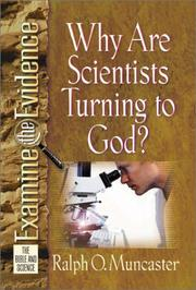 Cover of: Why Are Scientists Turning to God? (Examine the Evidence®)