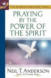 Cover of: Praying by the Power of the Spirit (The Bondage Breaker® Series)