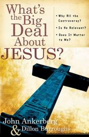 Cover of: What's the Big Deal About Jesus?: *Why All the Controversy? *Is He Relevant? *Does It Matter to Me?