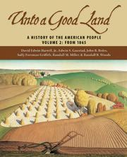 Cover of: Unto A Good Land: A History Of The American People, Volume 2
