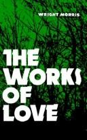 Cover of: The Works of Love (Bison Book)