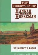 Cover of: The Courtship of Hannah and the Horseman