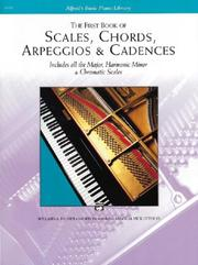 Cover of: Scales, Chords, Arpeggios and Cadences - First Book (Alfred's Basic Piano Library)