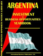 Cover of: Argentina Business & Investment Opportunities Yearbook
