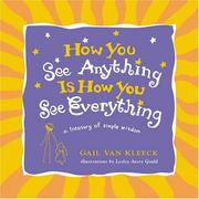 Cover of: How You See Anything Is How You See Everything