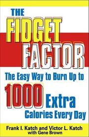 Cover of: The Fidget Factor Easy Ways To Burn Up Calories