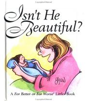 Cover of: Isn't he beautiful?