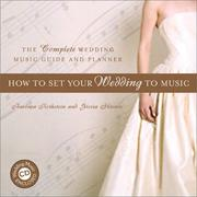 Cover of: How to Set Your Wedding to Music