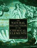 Cover of: The natural selection of the chemical elements