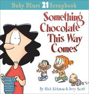 Cover of: Something Chocolate This Way Comes: A Baby Blues Collection (Baby Blues Scrapbook #21)