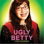 Cover of: UGLY BETTY 2008 WALL CALENDAR