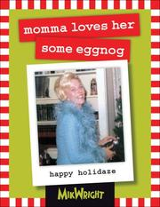 Cover of: momma loves her some eggnog
