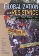 Cover of: Globalization and Resistance: Transnational Dimensions of Social Movements
