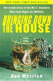 Cover of: Bringing Down the House: The Inside Story of Six M.I.T. Students Who Took Vegas for Millions