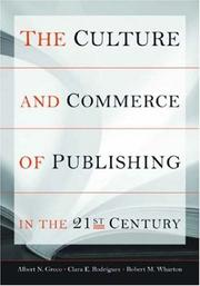 Cover of: The Culture and Commerce of Publishing in the 21st Century