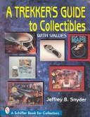 Cover of: A trekker's guide to collectibles with price guide