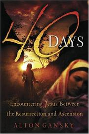 Cover of: 40 Days: Encountering Jesus Between the Resurrection And Ascension