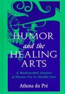 Cover of: Humor and the Healing Arts