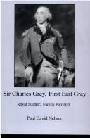 Cover of: Sir Charles Grey, First Earl Grey