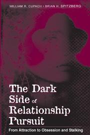 Cover of: The Dark Side of Relationship Pursuit