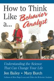 Cover of: How to Think Like a Behavior Analyst