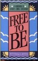 Cover of: Free to Be (Student Revised Edition)