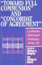 "Cover of: ""Toward full communion"" and ""Concordat of agreement"""