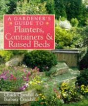 Cover of: A Gardener's Guide to Planters, Containers & Raised Beds