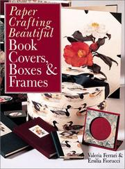 Cover of: Paper Crafting Beautiful Book Covers, Boxes & Frames