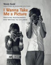 Cover of: I Wanna Take Me a Picture
