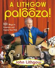 Cover of: A Lithgow Palooza!: 101 ways to entertain and inspire your kids