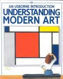 Cover of: Understanding Modern Art (Understanding the Arts)