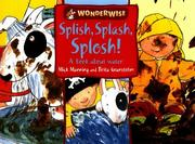 Cover of: Splish, Splash, Splosh! (Wonderwise)