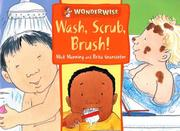 Cover of: Wash, Scrub, Brush (Wonderwise)