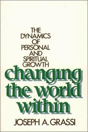Cover of: Changing the World Within the Dynamics of Personal and Spiritual Growth