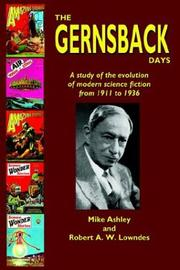 Cover of: The Gernsback Days: The Evolution of Modern Science Fiction from 1911-1936