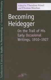 Cover of: Becoming Heidegger: on the trail of his early occasional writings, 1910-1927