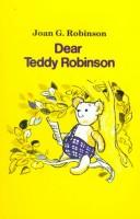 Cover of: Dear Teddy Robinson (Galaxy Children's Large Print Books)