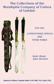 Cover of: The Collections of the Worshipful Company of Cutlers - Part One - London-Made Knives and their Marks