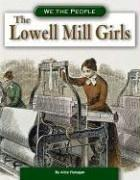 Cover of: The Lowell Mill Girls (We the People)