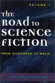 Cover of: The Road to Science Fiction: Volume I: From Gilgamesh to Wells