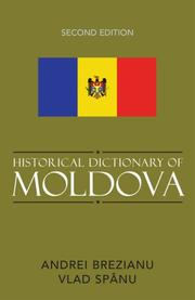 Cover of: Historical Dictionary of Moldova (Historical Dictionaries of Europe)