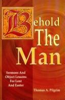 Cover of: Behold the man