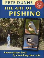 Cover of: The Art of Pishing: How to Attract Birds by Mimicking Their Calls (Book & Audio CD)