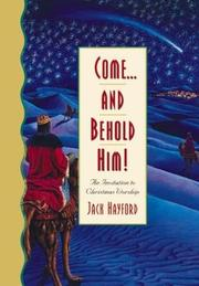 Cover of: Come-- and behold Him!