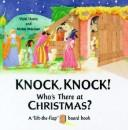 Cover of: Knock, Knock! Who's There at Christmas? (Lift-The-Flap Board Books)