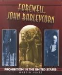Cover of: Farewell, John Barleycorn: prohibition in the United States