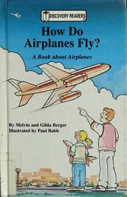 Cover of: How do airplanes fly?: A Book About Airplanes (Discovery Readers)