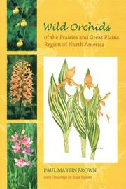 Cover of: Wild Orchids of the Prairies And Great Plains Region of North America