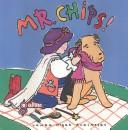 Cover of: Mr. Chips!